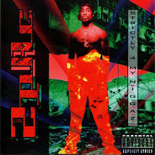 2 Pac - Strictly 4 My N.i.g.g.a.z.