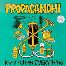 Propaghandi - How To Clean Everything