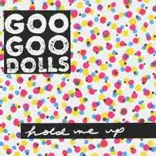 goo goo dolls hold me up
