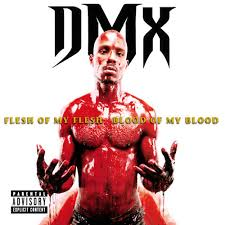 DMX - Flesh Of My Flesh-blood Of My Blood