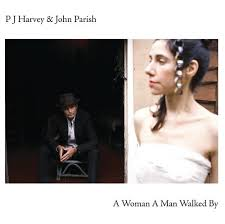 P.j. Harvey - A Woman, A Man, Walked By