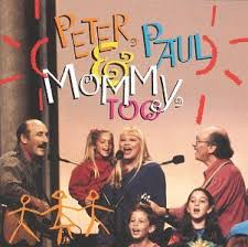 Peter, Paul & Mary - Peter, Paul And Mommy