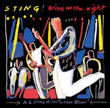 Sting - Bring On The Night