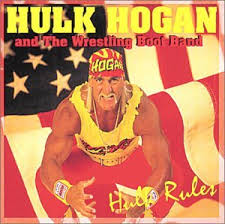 Hulk Hogan And The Wrestling Boot Band - Hulk's The One