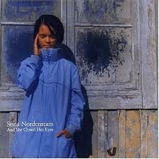 Stina Nordenstam - And She Closed Her Eyes
