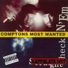 Compton's Most Wanted - One Time Gaffled 'em Up