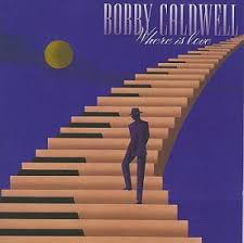 bobby caldwell where is love