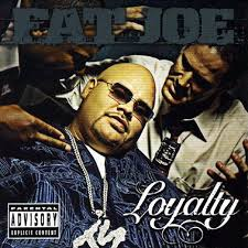 Fat Joe - Loyalty