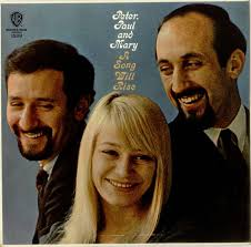 Peter, Paul & Mary - A Song Will Rise