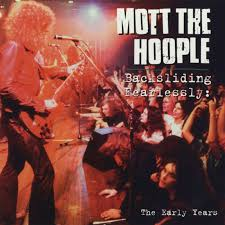 Mott The Hoople - Backsliding Fearlessly: The Early Years