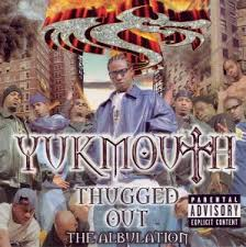 Yukmouth - Thugged Out The Albulation