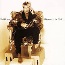 Rod Stewart - A Spanner In The Works