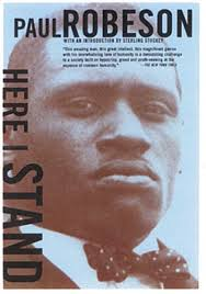 paul robeson here i stand