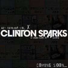 clinton sparks get familiar