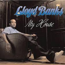 lloyd banks my house