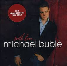michael buble with love