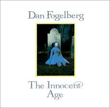 Dan Fogelberg - The Innocent Age