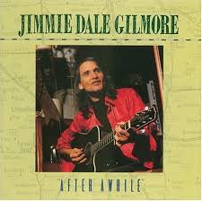 Jimmie Dale Gilmore - After Awhile