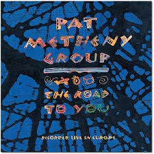 pat metheny the road to you
