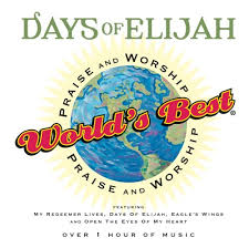Various Artists - World's Best Praise & Worship: Days Of Elijah