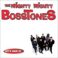 mighty mighty bosstones lets face it
