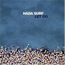 nada surf let go