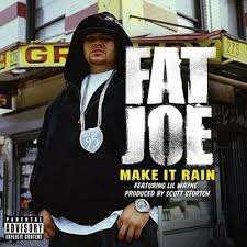 Fat Joe - Make It Rain