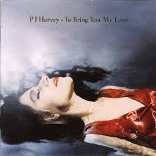 P.j. Harvey - To Bring You My Love