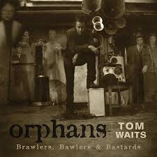 Tom Waits - Orphans: Bawlers