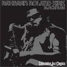 roland kirk blacknuss
