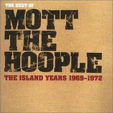 Mott The Hoople - The Best Of Mott The Hoople: The Island Years 1969-1972