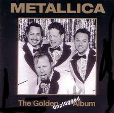 Metallica - The Golden Unplugged Album