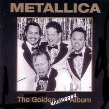 Metallica - The Golden Unplugged Album