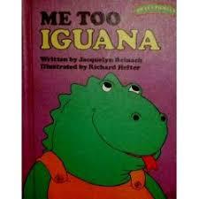 me too iguana