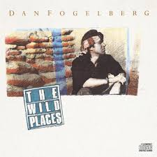 Dan Fogelberg - The Wild Places