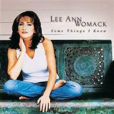 Lee Ann Womack - Some Things I Know