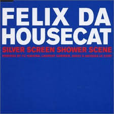 Felix Da Housecat - Silver Screen