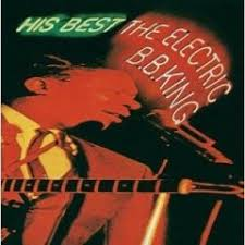 B.B. King - His Best: The Electric B.B. King