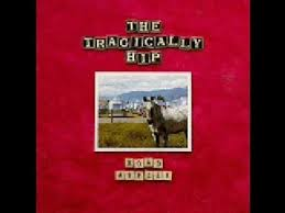 Tragically Hip - Twist My Arm