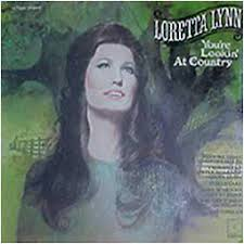 Loretta Lynn - Youre Lookin At Country