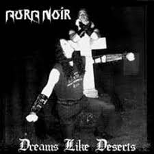 Aura Noir - Dreams Like Desert