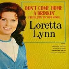 Loretta Lynn - Dont Come Home A Drinkin