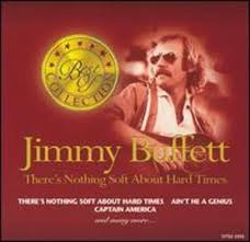 Jimmy Buffett - There's Nothing Soft About Hard Times (volume 2)