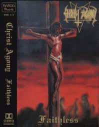 Christ Agony - Faithless