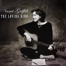 nanci griffith the loving kind
