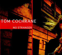 tom cochrane no stranger