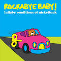 Various - Rockabye Baby! Lullaby Renditions of <b>Nickelback</b>