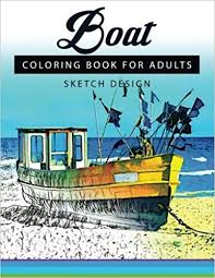 Boat Coloring Books For Adults A Sketch Grayscale Beginner High Quality Picture Volume 6 Mildred R Muro