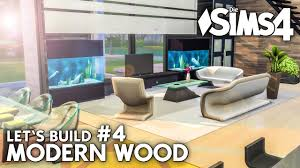 modern wood haus bauen in die sims 4 let s build 4 wohnzimmer