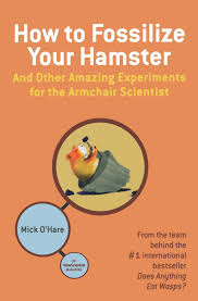 How To Fossilize Your Hamster: And Other Amazing Experiments For ... Jfd Books How To Fossilise Your Hamster And Other Amazing Experiments For Science Of The Magical From Holy Grail To Love Potions Comparative Anthropology Law Pdf Download Available Lenta_032_538jpg 101 Problems For Armchair Scientist Book Atom Club Not 5436 Best Space Art Images On Pinterest Fiction Sci Fi And Architecture Meet Biomimetics Plosophical Traactions Badiou Louis Althusser The Skeptical Astronomer An Armchair Astronomers View World